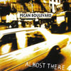 pecanboulevard-almostthere