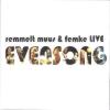 Remmelt, Muus & Femke – Evensong