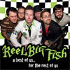 Reel Big Fish – A best of us... for the rest of us