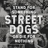 Cover Street Dogs - Stand For Something Or Die For Nothing