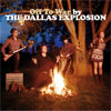 The Dallas Explosion – Off To War
