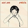 Wye Oak Shriek cover