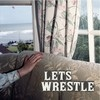 Cover Let's Wrestle - Let`s Wrestle