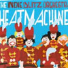 The Heatmachine – The Indie Blitz Orchestra