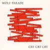 Cover Wolf Parade - Cry Cry Cry