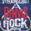 Leon Verdonschot – Denvis, een Rockroman