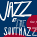 JAZZ AT the Southazz