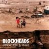 Festivalinfo recensie: Blockheads This World Is Dead