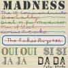 Podiuminfo recensie: Madness Oui Oui, Si Si, Ja Ja, Da Da