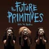 Cover The Future Primitives - Into The Primitive