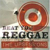 The Upsessions – Beat you reggae