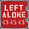 Left Alone – s/t