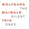 Wolfgang Maiwald Trio The Silent Ones cover