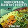 Underwater Sleeping Society – The Dead Vegas