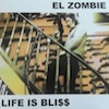 Cover El Zombie - Life Is Bli$$