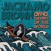 Jackamo Brown Oh No. The Drift Of The World cover