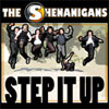 The Shenanigans – Step It Up