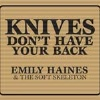 Emily Haines - Knives Don't