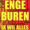 Festivalinfo recensie: Enge Buren Ik Wil Alles