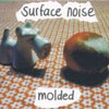 Surface Noise - Molded