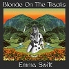 Cover Emma Swift - Blonde On The Tracks