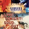 Nirvana Live! Tonight! Sold Out!! cover
