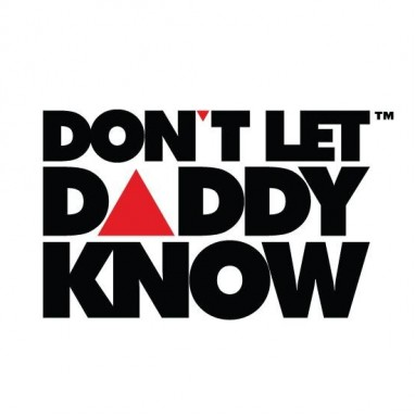 dont let daddy know