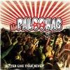 Palookas- Better live never