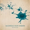 Cover Alcoholic Faith Mission - Ask Me This