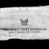 The Spirit that Guides us - Don't Shoot, Let us Burn