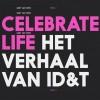 Festivalinfo recensie: Gert van Veen Celebrate Life - Het Verhaal Van ID&T