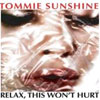Tommie Sunshine – Relax, This Won't Hurt