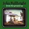 Cover John Fullbright - From The Ground Up
