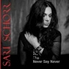 Cover Sari Schorr - Never Say Never