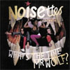 The Noisettes - What's The Time