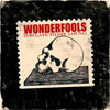 Wonderfools - Too Late To Die Young