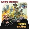 Cover André Williams - Hoods and Shades
