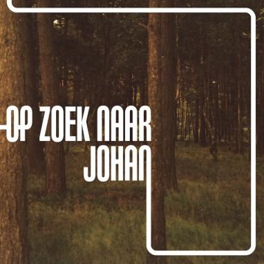Op Zoek Naar Johan