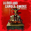 Blood And Candle Smoke – Tom Russell