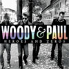 Woody & Paul and the Vigilates – Heroes and zeroes