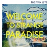 The Van Jets Welcome to Strange Paradise cover