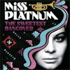Miss Platnum – The sweetest hangover