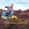 Podiuminfo recensie: Frank Demian Till The Oceans Flood