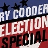 Ry Cooder Election Special cover