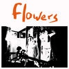 Flowers Everybody`s Dying To Meet you cover