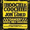 The Hoochie Coochie Men feat. Jon Lord – Danger White Men Dancing