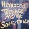 Cover Heyrocco - Teenage Movie Soundtrack