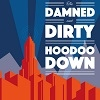 The Damned & Dirty Hoodoo Down cover