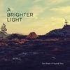 Cover A Brighter Light  - So Glad I Found You