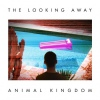 Animal Kingdom The Looking Away cover
